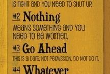 Female wisdom. / How very true...