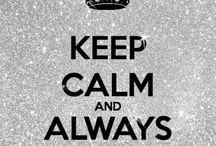 # KEEP CALM #