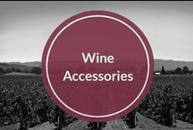 Wine Accessories / The necessities for any wine lover