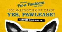 Annual Pet-a-Pawlooza Photo Contest / Enter your pet's sweetest snap for your chance at a $500 McLendon's gift card!