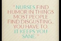 Nurse Humour / Nurses work hard and we also have a great sense of humour