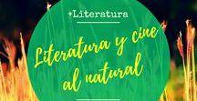 Literatura y cine al natural / Selección de novelas donde la naturaleza, el medio ambiente, los recursos naturales y la geografía humana son protagonistas de las mejores historias. Todas en Biblioteca Manuel Alvar (Zaragoza).
