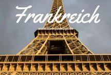 Frankreich l Reisetipps / Hier findest du Tipps für deine Frankreich Reise: Städtereisen, Aktivitäten, Sehenswürdigkeiten, Hotels, Restaurants, Cafés etc.
