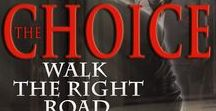 "Walk the Right Road Series / ""The Choice will leave you questioning your own morals and motivations and leave you asking others what they would do in that same situation. This is a genre-bending novel that will surprise you"" from JRA. ""Rarely have I spent time reading a series that had me feeling every thought and emotion."" From Mary Ellen"