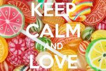 ☺ Keep calm... / by ❀ O - Di ❀