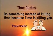 Time Quotes / Wisdom Quotes on Time, Time management which describes the importance of time. Time is the single most precious resource  in everybody's life.