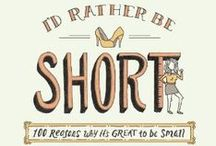 My books: I'd Rather be Short / Illustrating the [often] humorous and [always] true story of my life. Check out more on my site, www.chipperthings.com