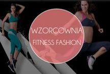 WZORCOWNIA Fitness Fashion / #Moda na #sportowo. #Styl na siłowni i na sali #fitness