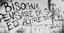 Se scrivi sui muri la gente ti sente