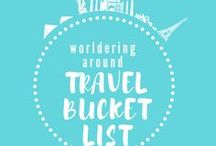 TRAVEL BUCKET LIST to worlder around / Where to go, what to see, what to visit around the world!