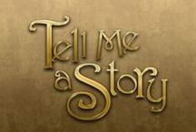 "Tell me a Story / Welcome to our Story Board!  We all have favorite stories, tales we can recount over and over. Let's share our favorites here - books, movies, or your own ""flights of fancy.""  Just tell me a story..."