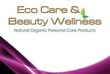 Eco Care & Beauty Wellness / Natural Organic Personal Care Products.