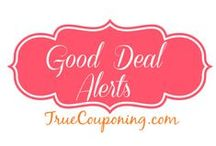 Good Deal Alerts! / by True Couponing Deals & Savings