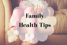 Family Health Tips / Tips for a healthy lifestyle for the entire family.