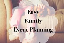 Easy Family Event Planning / All the fun stuff for planning special family events