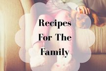 Recipes for the Family / Nutritious and Delicious recipes for the entire family