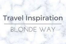 Blonde Way: Travel Inspiration