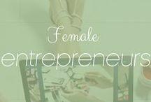 Female entrepreneurs / Inspiration and tips for female entrepreneurs