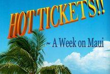 Hot Tickets!! ~ a week on Maui / www.mauiwriter.com/hottickets