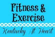 Fitness and Exercise - Kentucky at Heart / Kentucky at Heart tips for getting fit and healthy.