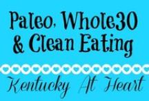 Paleo, Whole30, & Clean Eating - Kentucky at Heart / Recipes and tips for those following the Paleo, Whole30 or Clean eating plans