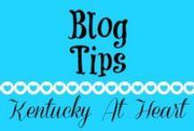 Blog Tips - Kentucky at Heart / Blog Tips