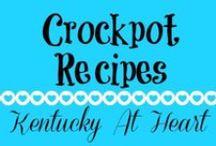 Crockpot Recipes - Kentucky at Heart / Crockpot & Slowcooker Recipes on Kentucky at Heart