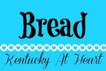 Bread Recipes - Kentucky at Heart / Bread Recipes on KentuckyAtHeart.com