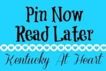 Pin Now, Read Later - Kentucky at Heart / Things worth reading. -Kentucky at Heart