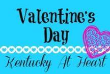 Holidays--Valentines - Kentucky at Heart / Valentine's Day Ideas - Kentucky at Heart