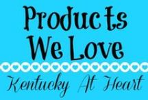 Products We Love - Kentucky at Heart / Products we love, product reviews, and products we'd love to have.