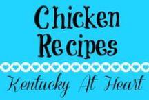 Chicken Recipes - Kentucky at Heart / Chicken Recipes - Kentucky at Heart