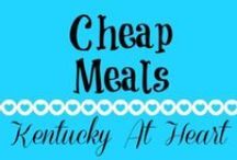 Cheap Meals - Kentucky at Heart / Cheap meals to save you money when cooking on a budget. - Kentucky at Heart