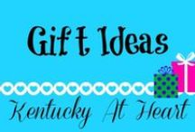 Gift Ideas - Kentucky at Heart / Gift ideas for Birthday, Holidays and other celebrations