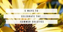 Summer Solstice / Celebrate and honour the Summer Solstice!