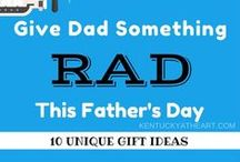 Holidays--Father's Day--Kentucky at Heart / Gift ideas, recipes, and other ways to celebrate Dad on Father's Day