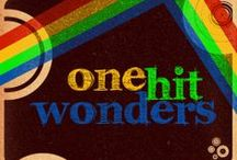 ♫ One Hit Wonders ♫ / Musicians who scored a Top 40 hit but was never able to repeat that achievement again.