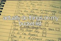 Bucket List / Things I want to do!