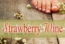 Strawberry Wine - Book / Contemporary Romance Book - Strawberry Wine is the winner of The Write Affair Contest, sponsored by Kensington Publishing and Wattpad. After revisions are made, the new book will be available in book stores January 31, 2017.
