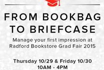 From Bookbag to Briefcase / Manage your first impressions at Radford Bookstore Grad Fair 2015 / by Career Center