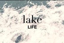 LAKE LIFE / Cultus, Okanagan, Montanna or Muskoka