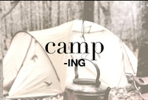 CAMPING / Oooh that feeling, that glorious feeling