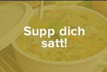 Supp Dich satt! / Suppen sind ideal um Dir etwas Gutes zu tun! Viel Flüssigkeit, viele Vitamine, viel Geschmack aber wenig Kalorien. Und durch unzählige Variationsmöglichkeiten perfekt für das ganze Jahr!