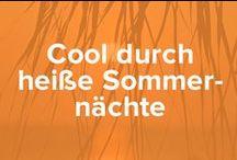 Cool durch heiße Sommernächte / Endlich Sommer! Was die einen freut, ist für andere in der Nacht ein Alptraum, denn oft plagen einen bei der Hitze Schlafprobleme.