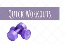 Quick Workouts / Workouts for when you're short on time (think mornings before work!)