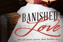 Banished Love / Inspiration for clothes and furniture for BANISHED LOVE, book one in the BANISHED saga, released in January 2014