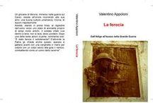 La ferocia - Dall'Adige all'Isonzo nella Grande Guerra / Romanzo storico sulla Grande Guerra