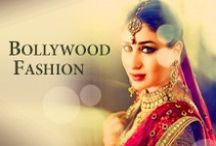 Bollywood Fashion / All about Fashion with Bollywood Beauties