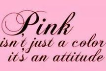 Pretty In Pink / The girlie girl in me / by June Bug
