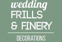 Wedding Frills and Finery (Decorations) / wedding decor, wedding decorations, wedding inspiration, wedding ideas, wedding colors, wedding furniture, wedding garnishes, wedding frills, wedding books, wedding design